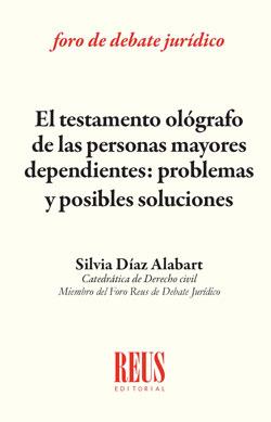EL TESTAMENTO OLÓGRAFO DE LAS PERSONAS MAYORES DEPENDIENTES. PROBLEMAS Y POSIBLES SOLUCIONES