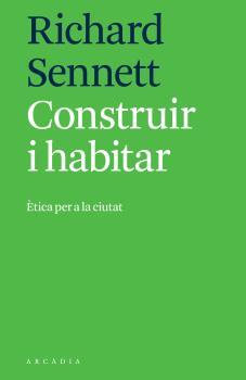 CONSTRUIR I HABITAR                                                             ÈTICA PER A LA