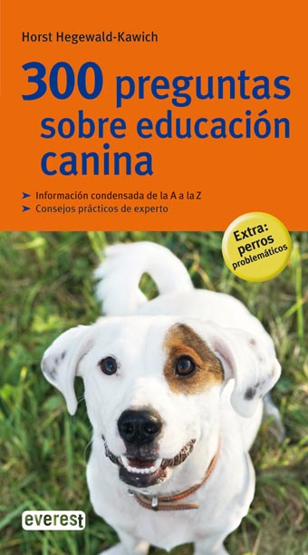 300 PREGUNTAS SOBRE EDUCACIÓN CANINA