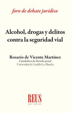 ALCOHOL, DROGAS Y DELITOS CONTRA LA SEGURIDAD VIAL.