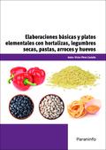 ELABORACIONES BÁSICAS Y PLATOS ELEMENTALES CON HORTALIZAS, LEGUMBRES SECAS, PAST.