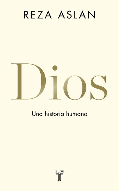 DIOS. UNA HISTORIA HUMANA.