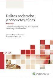 DELITOS SOCIETARIOS Y CONDUCTAS AFINES. LA RESPONSABILIDAD PENAL Y CIVIL DE LA SOCIEDAD, SUS SO