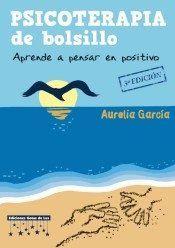 PSICOTERAPIA DE BOLSILLO : APRENDE A PENSAR EN POSITIVO