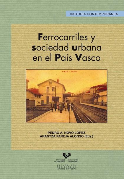 FERROCARRILES Y SOCIEDAD URBANA EN EL PAÍS VASCO.