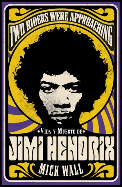 VIDA Y MUERTE DE JIMI HENDRIX.