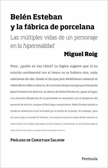 BELÉN ESTEBAN Y LA FÁBRICA DE PORCELANA. LAS MÚLTIPLES VIDAS DE UN PERSONAJE EN LA HIPERREALIDA