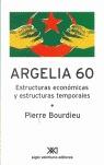 ARGELIA 60. ESTRUCTURAS ECONÓMICAS Y ESTRUCTURAS TEMPORALES