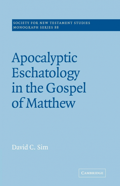 APOCALYPTIC ESCHATOLOGY IN THE GOSPEL OF MATTHEW