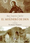 SAN FRANCISCO JAVIER,  EL MOLINERO DE DIOS