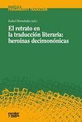 EL RETRATO EN LA TRADUCCIÓN LITERARIA : HEROÍNAS DECIMONÓNICAS