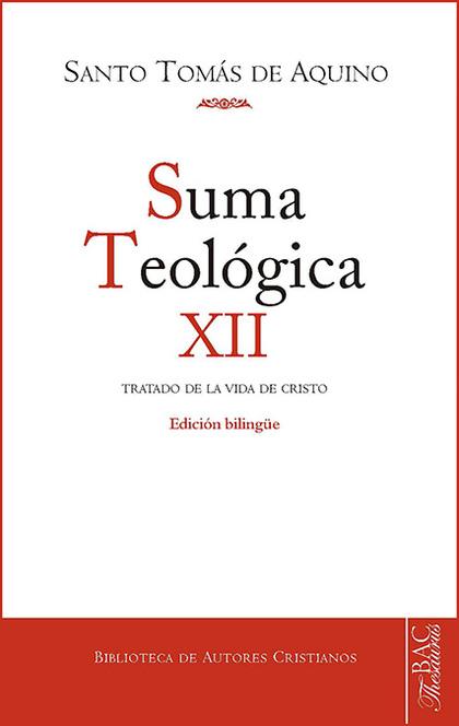 SUMA TEOLOGICA 12 TRATADO DE LA VIDA DE CRISTO.