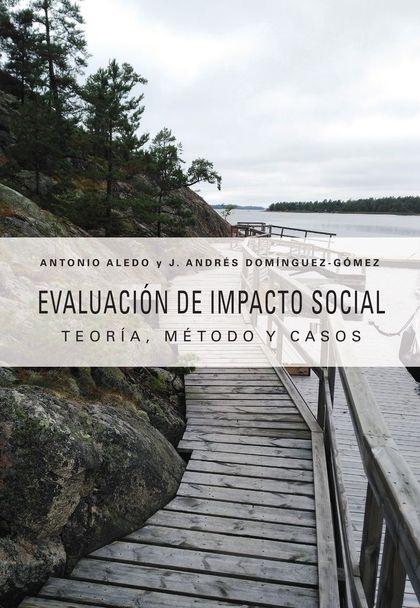EVALUACIÓN DE IMPACTO SOCIAL. TEORÍA, MÉTODO Y CASOS PRÁCTICOS
