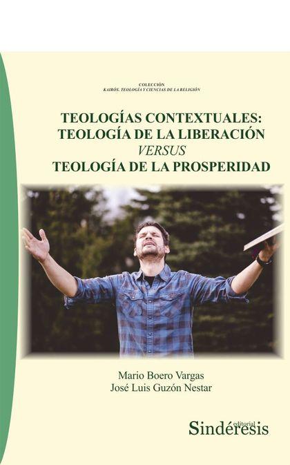 TEOLOGÍAS CONTEXTUALES: TEOLOGÍA DE LA LIBERACIÓN VERSUS TEOLOGÍA DE LA PROSPERI