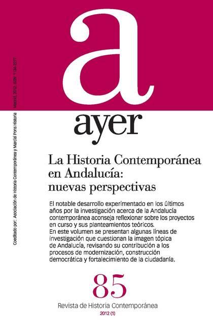 LA HISTORIA CONTEMPORÁNEA EN ANDALUCÍA : NUEVAS PERSPECTIVAS
