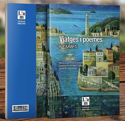 VIATGES I POEMES. K.P. KAVAFIS                                                  K.P. KAVAFIS