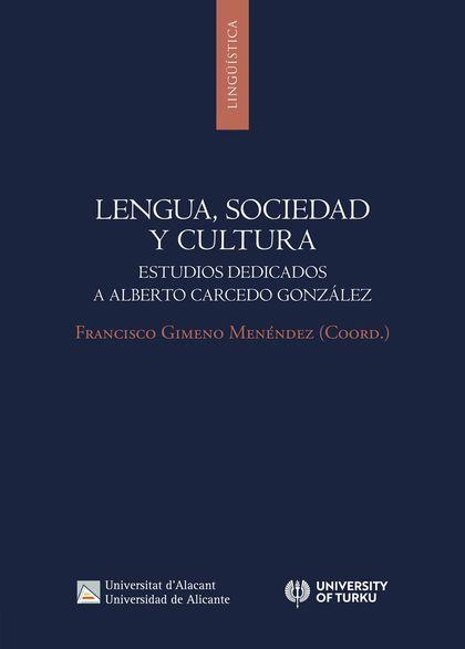 LENGUA, SOCIEDAD Y CULTURA. ESTUDIOS DEDICADOS A ALBERTO CARCEDO GONZÁLEZ