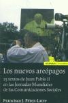 LOS NUEVOS AREÓPAGOS : 25 TEXTOS DE JUAN PABLO II EN LAS JORNADAS MUNDIALES DE LAS COMUNICACION