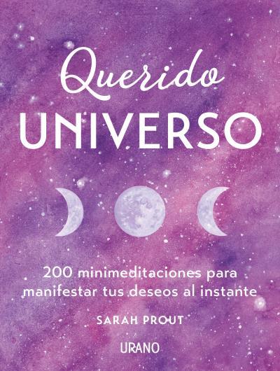 QUERIDO UNIVERSO                                                                200 MINI-MEDITA