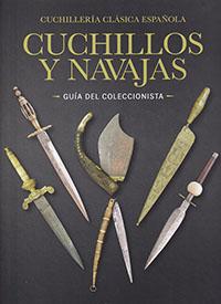 CUCHILLERÍA CLÁSICA ESPAÑOLA. CUCHILLOS Y NAVAJAS. GUÍA DEL COLECCIONISTA
