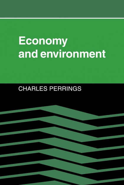 ECONOMY AND ENVIRONMENT. A THEORETICAL ESSAY ON THE INTERDEPENDENCE OF ECONOMIC AND ENVIRONMENT