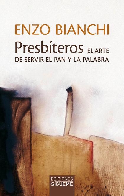 PRESBITEROS. EL ARTE DE SERVIR EL PAN Y LA PALABRA