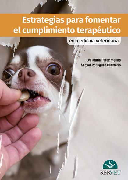 ESTRATEGIAS PARA FOMENTAR EL CUMPLIMIENTO TERAPÉUTICO EN MEDICINA VETERINARIA.