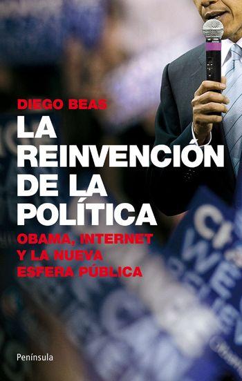 LA REINVENCIÓN DE LA POLTÍTICA : OBAMA, INTERNET Y LA NUEVA ESFERA POLÍTICA