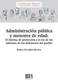 ADMINISTRACIÓN PÚBLICA Y MENORES DE EDAD. EL SISTEMA DE PROTECCIÓN A LA LUZ DE LOS INFORMES DE