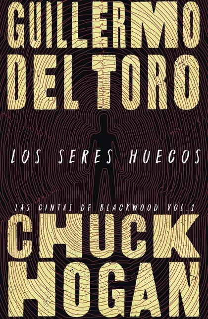 LOS SERES HUECOS (ADN). LAS CINTAS DE BLACKWOOD, VOL. 1