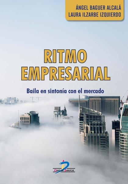 RITMO EMPRESARIAL. BAILA EN SINTONÍA CON EL MERCADO