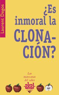 ¿ES INMORAL LA CLONACIÓN?.