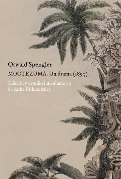 MOCTEZUMA                                                                       UN DRAMA (1897)
