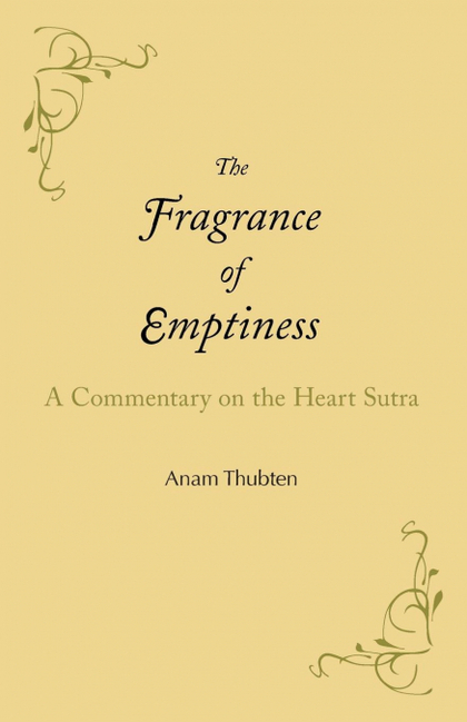 THE FRAGRANCE OF EMPTINESS. A COMMENTARY ON THE HEART SUTRA