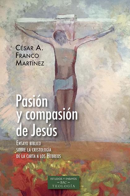 PASION Y COMPASION DE JESUS.
