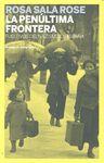 LA PENÚLTIMA FRONTERA : FUGITIVOS DEL NAZISMO EN ESPAÑA
