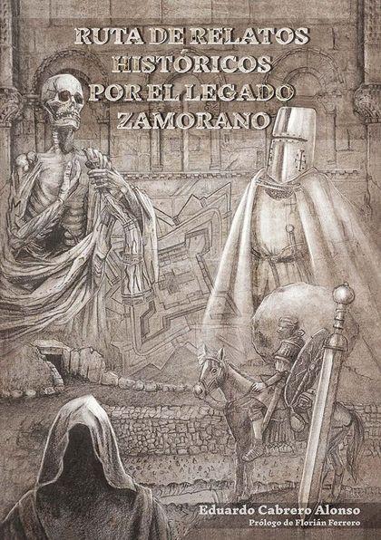 RUTA DE RELATOS HISTÓRICOS POR EL LEGADO ZAMORANO.
