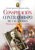 CONSPIRACIÓN CONTRA EL OBISPO DE CALAHORRA : DENUNCIA Y CRÓNICA DE UNA CANALLADA