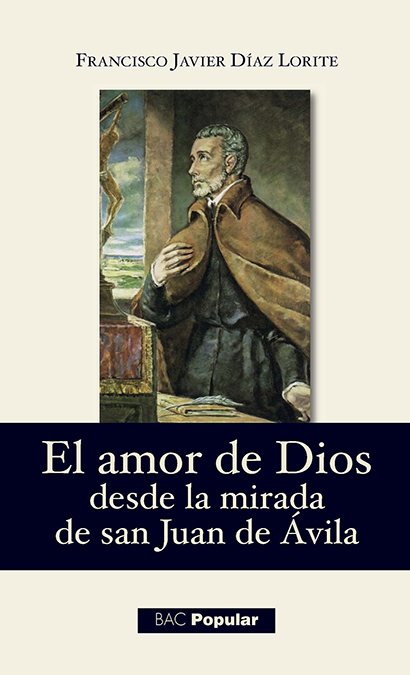 EL AMOR DE DIOS DESDE LA MIRADA DE SAN JUAN DE ÁVILA.
