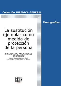 LA SUSTITUCIÓN EJEMPLAR COMO MEDIDA DE PROTECCIÓN DE LA PERSONA.