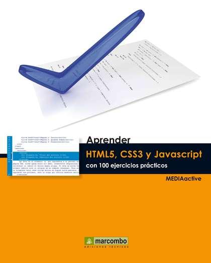 APRENDER HTML5, CSS3 Y JAVASCRIPT CON 100 EJERCICIOS