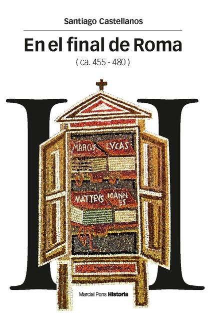 EN EL FINAL DE ROMA (CA. 455-480)