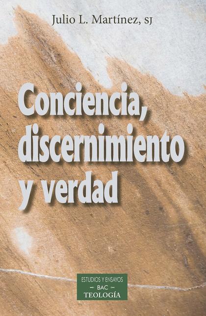 CONCIENCIA,DISCERNIMIENTO Y VERDAD.