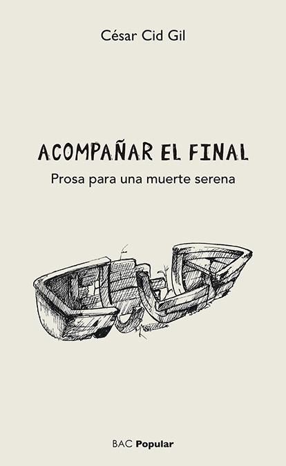 ACOMPAÑAR EL FINAL. PROSA PARA UNA MUERTE SERENA
