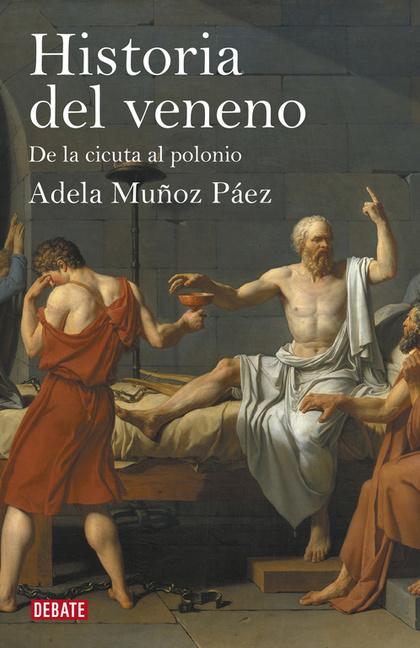 HISTORIA DEL VENENO. DE LA CICUTA AL POLONIO