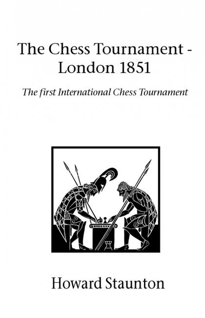 CHESS TOURNAMENT, THE - LONDON 1851