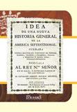 IDEA DE UNA NUEVA HISTORIA GENERAL DE LA AMERICA SEPTENTRIONAL: FUNDADA SOBRE MATERIAL COPIOSO