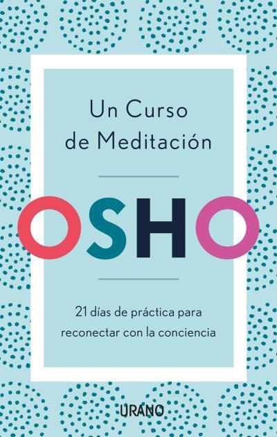 UN CURSO DE MEDITACIÓN                                                          21 DÍAS DE PRÁC