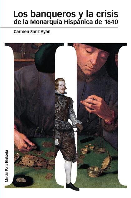 LOS BANQUEROS Y LA CRISIS DE LA MONARQUÍA HISPÁNICA DE 1640
