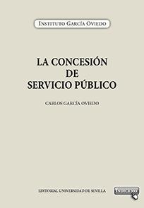 LA CONCESIÓN DE SERVICIO PÚBLICO POR CARLOS GARCÍA OVIEDO.